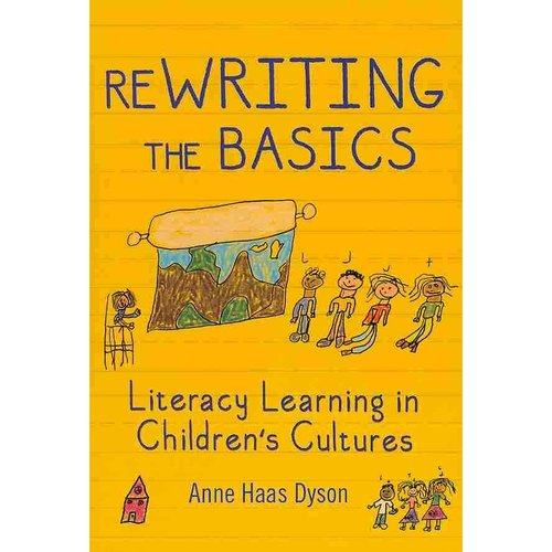 ReWriting the Basics: Literacy Learning in Children's Cultures