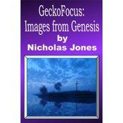 GeckoFocus: Images From Genesis - eBook