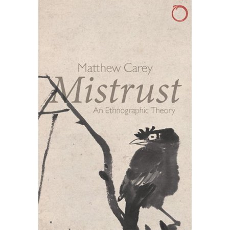 Mistrust   An Ethnographic Theory