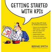 Getting Started with KPIs: Step-by-step KPI guide for ambitious businesses (Hardcover)