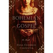 Bohemian Gospel: A Novel (The Bohemian Trilogy) - eBook