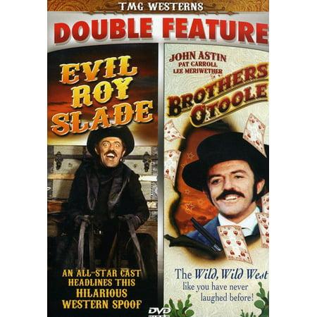 Evil Roy Slade/Brothers O Toole