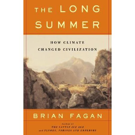 The Long Summer  How Climate Changed Civilization