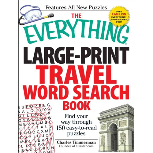 The Everything Travel Word Search Book: Find Your Way Through 150 Easy-to-Read Puzzles