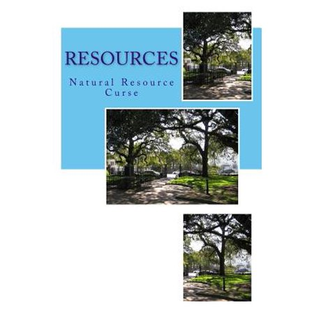 Resources  Natural Resource Curse