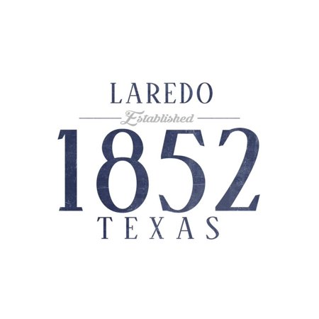 Laredo, Texas - Established Date (Blue) Print Wall Art By Lantern Press