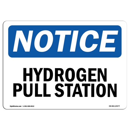 OSHA Notice Sign - Hydrogen Pull Station | Choose from: Aluminum, Rigid Plastic or Vinyl Label Decal | Protect Your Business, Construction Site, Warehouse & Shop Area |  Made in the USA