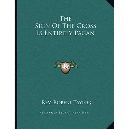 The Sign of the Cross Is Entirely Pagan (Sign Of The Pagan)