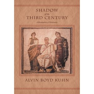 Shadow of the Third Century : A Revaluation of Christianity