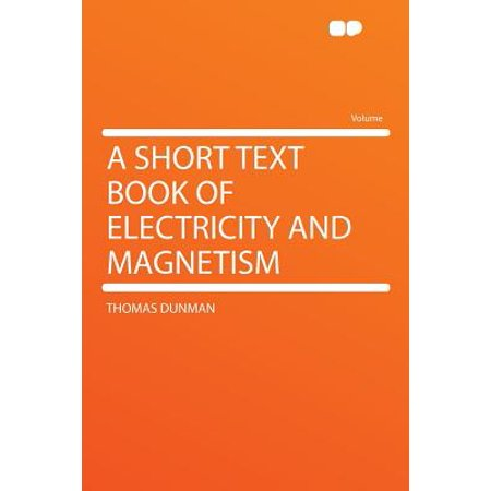 A Short Text Book of Electricity and (Electricity Short)