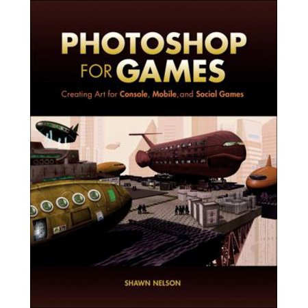 Photoshop For Games  Creating Art For Console  Mobile  And Social Games