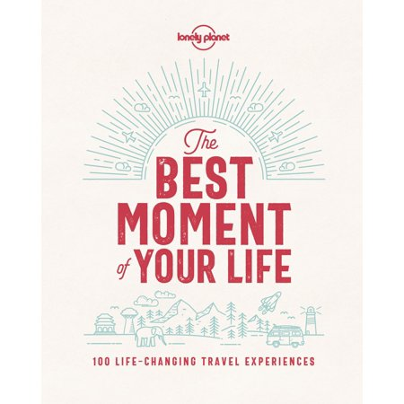 Lonely Planet: The Best Moment of Your Life -