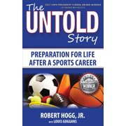 The Untold Story : Preparation for Life After a Sports Career