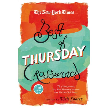The New York Times Best of Thursday Crosswords : 75 of Your Favorite Tricky Thursday Puzzles from The New York Times (Best Seller List New York Times)