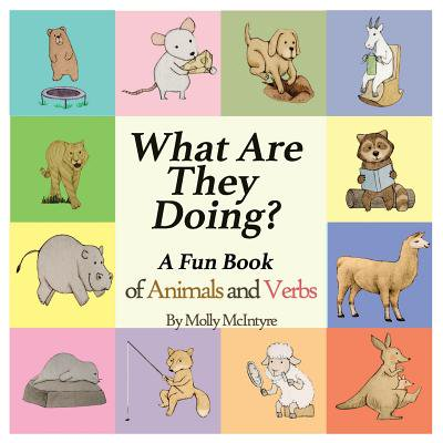 What Are They Doing? : A Fun Early Learning Book That Combines Animals with - Halloween Words Verbs