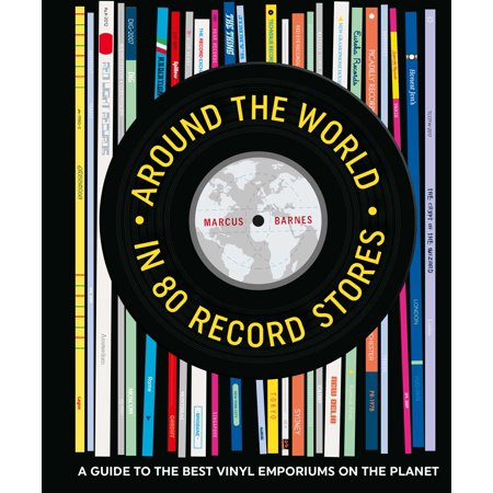 Around the World in 80 Record Stores : A guide to the best vinyl emporiums on the (Best Toys In The World)