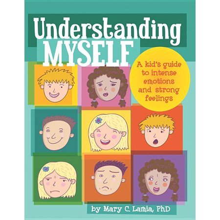 Understanding Myself : A Kid's Guide to Intense Emotions and Strong Feelings (Paperback)