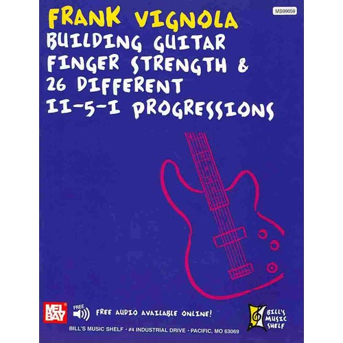 Building Guitar Finger Strength & 26 Different Ii-5-i Progressions (Bills Music Shelf) by