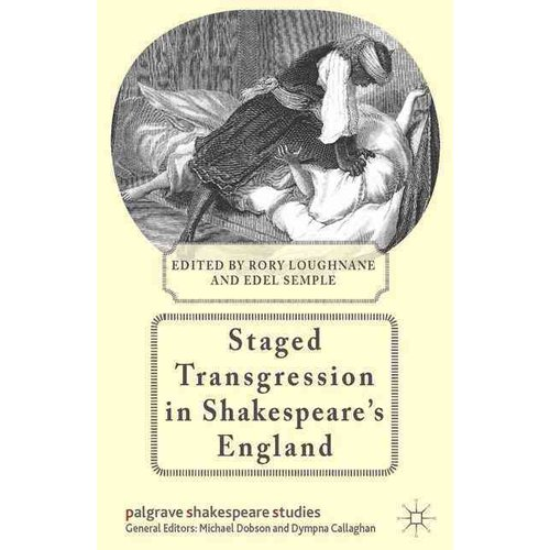 Staged Transgression in Shakespeare's England