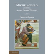 Michelangelo and the Art of Letter Writing (Paperback)