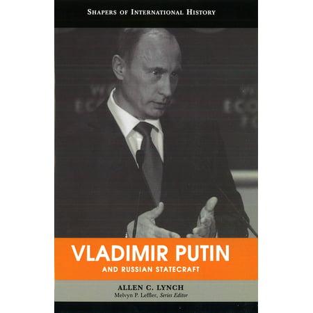 Vladimir Putin And Russian Statecraft