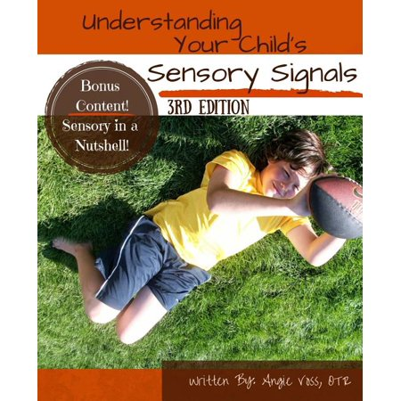 Your Teacher Com (Understanding Your Child's Sensory Signals : A Practical Daily Use Handbook for Parents and)