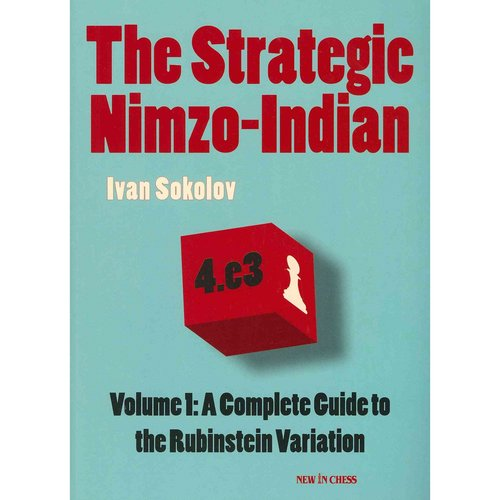 The Strategic Nimzo-Indian: A Complete Guide to the Rubinstein and Variation