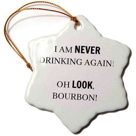3dRose I am never drinking again Oh look, bourbon - Snowflake Ornament, 3-inch