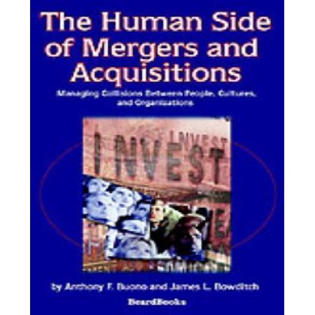 The Human Side Of Mergers And Acquisitions  Managing Collisions Between People  Cultures  And Organizations