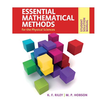 Student Solution Manual for Essential Mathematical Methods for the Physical Sciences - (Essential Mathematical Methods For The Physical Sciences)