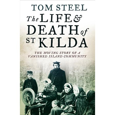 The Life and Death of St. Kilda: The moving story of a vanished island community - eBook - Community Halloween Stories