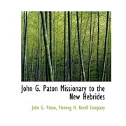 John G. Paton Missionary to the New Hebrides
