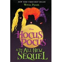Hocus Pocus and The All-New Sequel - Hardcover