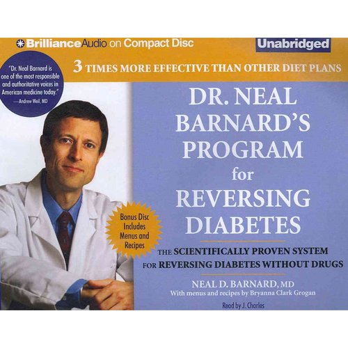 Dr. Neal Barnard's Program for Reversing Diabetes: The Scientifically Proven System for Reversing Diabetes Without Drugs, Includes Bonus PDF Disc