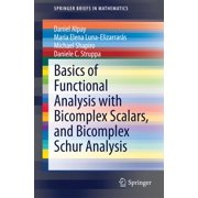 Basics of Functional Analysis with Bicomplex Scalars, and Bicomplex Schur Analysis - eBook