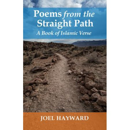 Poems From The Straight Path  A Book Of Islamic Verse
