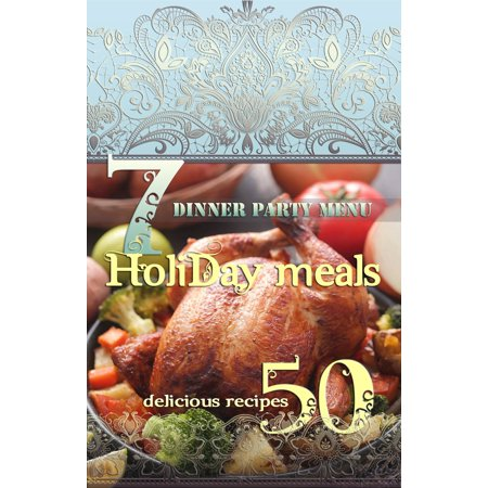 Holiday Meals: 7 Dinner Party Menus & 50 Delicious Recipes! - eBook - Halloween Menu Ideas Dinner
