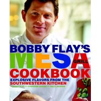 Bobby Flay's Mesa Grill Cookbook : Explosive Flavors from the Southwestern Kitchen (Hardcover)