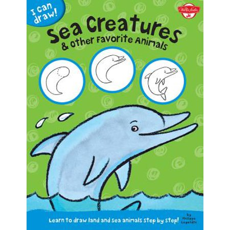 Sea Creatures & Other Favorite Animals : Learn to Draw Land and Sea Animals Step by Step!