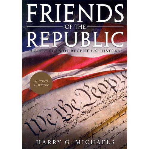 Friends of the Republic: A Brief Scan of Recent U.S. History