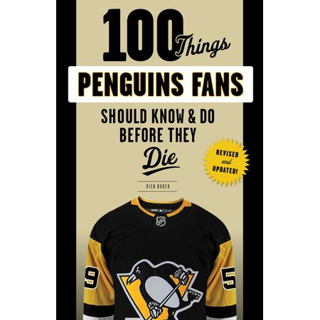 100 Things Penguins Fans Should Know & Do Before They