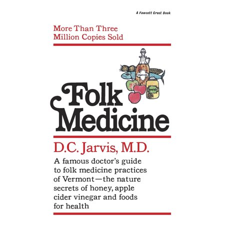 Folk Medicine : A New England Almanac of Natural Health Care from a Noted Vermont Country