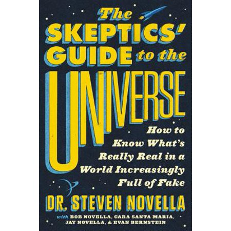 The Skeptics' Guide to the Universe : How to Know What's Really Real in a World Increasingly Full of Fake - Buy Fake Money That Looks Real