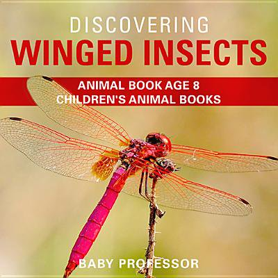 Discovering Winged Insects - Animal Book Age 8 | Children's Animal Books - eBook (Is Insects Animals)