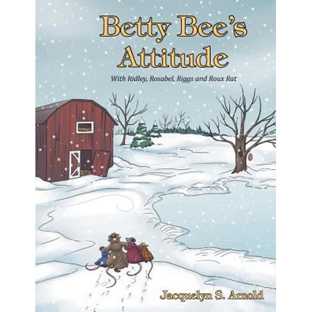 Betty Bees Attitude  With Ridley  Rosabel  Riggs And Roux Rat