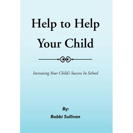 Help to Help Your Child Help to Help Your Child
