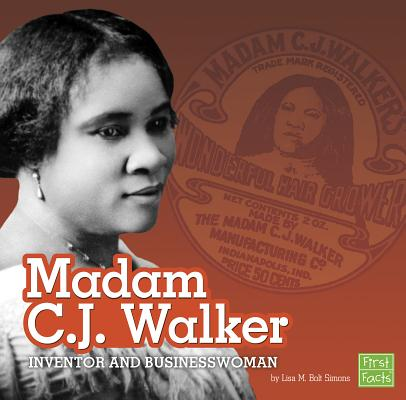 Madam C.J. Walker : Inventor and Businesswoman