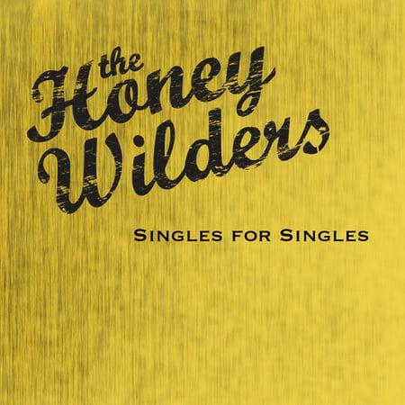 Honey Wilders - Singles for Singles [CD]