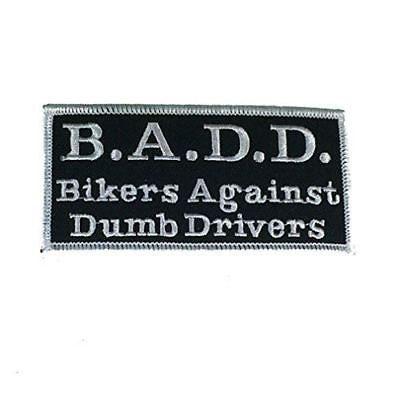 B.A.D.D. BIKERS AGAINST DUMB DRIVERS PATCH MOTORCYCLE CLUB RIDE FUNNY HUMOR