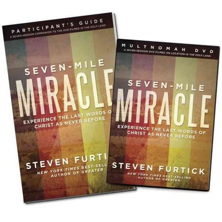 Seven-Mile Miracle DVD with Participant's Guide: Experience the Last Words of Christ as Never Before